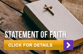 Statement of Faith. Click for details.